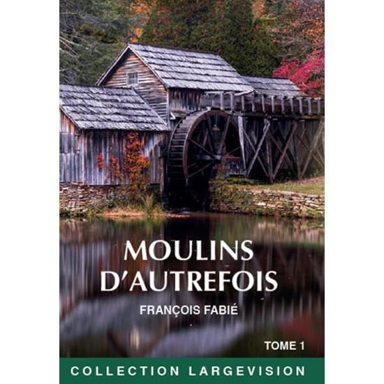 Moulins d'autrefois, Fabié, livres en gros caractères