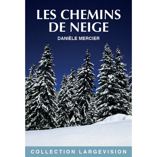 les chemins de neige, livres gros caractères